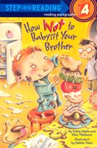 How Not to Babysit Your Brother - Step into Reading 4 (Paperback)