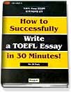 How to Successfully Write a TOEFL Essay in 30 Minutes!