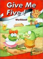 Give Me Five! 1 - Workbook (Paperback)