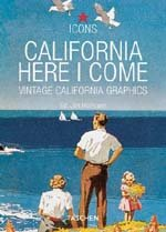 "<font title=""California Here I Come: Vintage California Graphics - Icons Series (Paperback)"">California Here I Come: Vintage Californ...</font>"