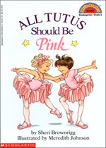 All Tutus Should Be Pink - Hello Reader! Level 2 (Paperback)