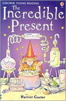 Usborne Young Reading Level 2-12 : The Incredible Present (Paperback, 영국판)