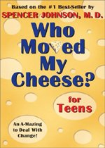 """<font title=""""Who Moved My Cheese? for Teens - An A-Mazing Way to Change and Win! (Hardcover)"""">Who Moved My Cheese? for Teens - An A-Ma...</font>"""