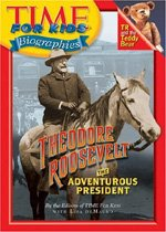 Time for Kids - Biographies Theodore Roosevelt (Paperback)