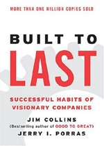 Built to Last - Successful Habits of Visionary Companies (Paperback)