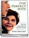 The Perfect Wife: The Life and Choices of Laura Bush (Hardcover)