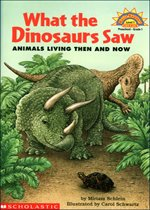 What The Dinosaurs Saw : Animals Living Then And Now - Hello Science Reader! Level 1 (Paperback)