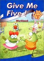 Give Me Five! 3 - Workbook (Paperback)