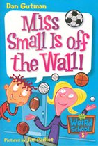 Miss Small Is Off the Wall! - My Weird School #5 (Paperback)
