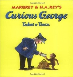 Curious George Takes a Train (Paperback)