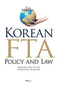 Korean FTA : Policy and Law