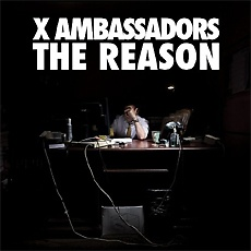 X Ambassadors - The Reason [EP]