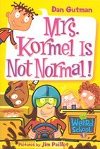 Mrs. Kormel Is Not Normal! - My Weird School #11 (Paperback)