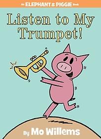 Listen to My Trumpet! (Hardcover)