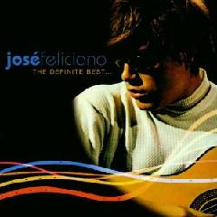 Jose Feliciano - The Definite Best