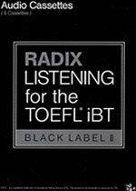 RADIX LISTENING for theTOEFL IBT BLACK LABEL 2 TAPE:5 (���纰��)