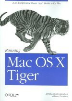 Running Mac OS X Tiger (Paperback/ 2nd Ed.)