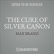 "<font title=""The Cure of Silver Ca?n (CD / Unabridged)"">The Cure of Silver Ca?n (CD / Unabridged...</font>"