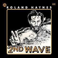 Roland Haynes - Second Wave [Remastered LP Edition]