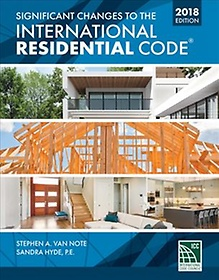 """<font title=""""Significant Changes to the International Residential Code 2018 (Paperback / 2nd Ed.)"""">Significant Changes to the International...</font>"""