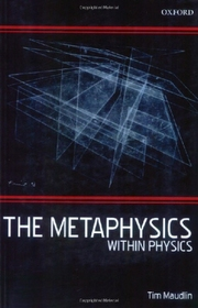 The Metaphysics Within Physics (Paperback)