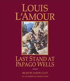"<font title=""Last Stand at Papago Wells (CD / Unabridged)"">Last Stand at Papago Wells (CD / Unabrid...</font>"