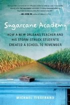 "<font title=""Sugarcane Academy: How a New Orleans Teacher and His Storm-Struck Students Created a School to Remember (Paperback) "">Sugarcane Academy: How a New Orleans Tea...</font>"