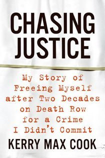 Chasing Justice: My Story of Freeing Myself After Two Decades on Death Row for a Crime I Didn't Commit (Hardcover)