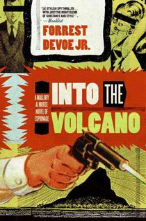 Into the Volcano: A Mallory and Morse Novel of Espionage (Paperback)