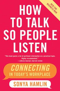 How to Talk So People Listen: Connecting in Today's Workplace (Paperback)