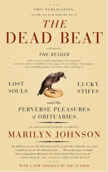 The Dead Beat: Lost Souls, Lucky Stiffs, and the Perverse Pleasures of Obituaries (Paperback)