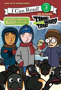 South Pole or Bust (An Egg) : Time Warp Trio (Hardcover )