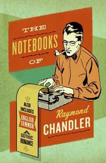 The Notebooks of Raymond Chandler: And English Summer: A Gothic Romance (Paperback)
