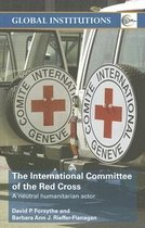 The International Committee of the Red Cross: A Neutral Humanitarian Actor (Paperback)