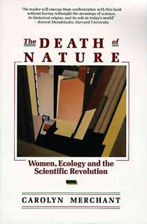 The Death of Nature: Women, Ecology, and the Scientific Revolution (Paperback)
