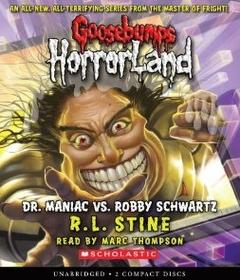 Goosebumps HorrorLand #5: Dr. Maniac vs. Robby Schwartz (Audio CD / ��������)