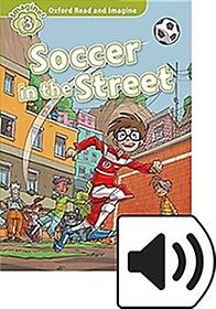"<font title=""Oxford Read & Imagine: Level 3 - Soccer in the Street (Paperback)"">Oxford Read & Imagine: Level 3 - Soccer ...</font>"