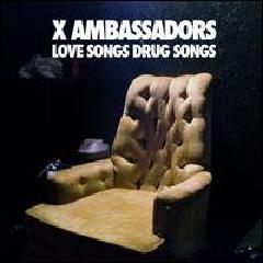 "<font title=""X Ambassadors - Love Songs Drug Songs (EP)"">X Ambassadors - Love Songs Drug Songs (E...</font>"