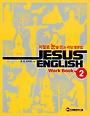 (새책수준) Jesus English Work Book 2 : 저절로 눈을 뜨는 리딩 영문법
