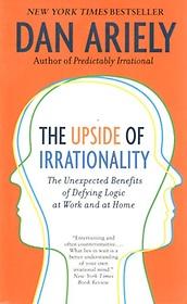 The Upside of Irrationality (Mass Market Paperback)