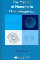 method of moments in electromagnetics /by Walton C. Gibson