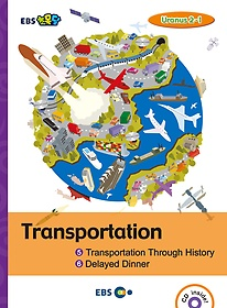 "<font title=""[EBS 초등영어] EBS 초목달 Transportation 1.Transportation Through History / 2.Delayed Dinner - Uranus 2-1"">[EBS 초등영어] EBS 초목달 Transportation...</font>"