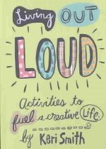 """<font title=""""Living Out Loud: Activities to Fuel a Creative Life (Hardcover) """">Living Out Loud: Activities to Fuel a Cr...</font>"""