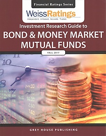 "<font title=""Weiss Ratings Investment Research Guide to Bond & Money Market Mutual Funds Fall 2017 (Paperback)"">Weiss Ratings Investment Research Guide ...</font>"
