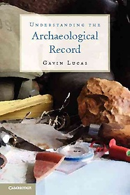 "<font title=""Understanding the Archaeological Record (Paperback / 1st Ed.)"">Understanding the Archaeological Record ...</font>"