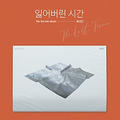 버즈(Buzz) - 잃어버린 시간 [3rd Mini Album]