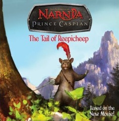 Narnia Prince Caspian: The Tail of Reepicheep (Paperback)