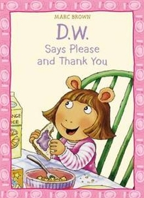 """<font title=""""D. W. Says Please and Thank You (Paperback)"""">D. W. Says Please and Thank You (Paperba...</font>"""
