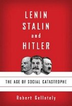 Lenin, Stalin, and Hitler: The Age of Social Catastrophe (Hardcover)