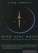 """<font title=""""Mind Over Water: Lessons on Life from the Art of Rowing (Paperback) """">Mind Over Water: Lessons on Life from th...</font>"""